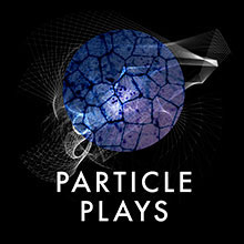 Particle Plays